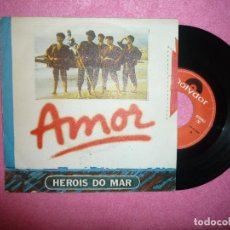 Discos de vinilo: HEROIS DO MAR AMOR 1982 SINGLE 7 SPAIN PRESS (EX-/EX-) S. Lote 129055507