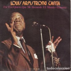 Discos de vinilo: LOUIS ARMSTRONG - THAT'S ALL I WANT THE WORLD TO REMEMBER ME BY - SINGLE ESPAÑOL DE VINILO. Lote 129062879