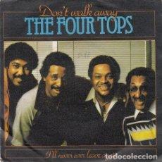 Discos de vinilo: THE FOUR TOPS - DON'T WALK AWAY - SINGLE ESPAÑOL DE VINILO FUNK SOUL DISCO. Lote 129067535