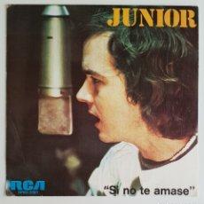 Discos de vinilo: SINGLE JUNIOR SI NO TE AMASE. Lote 129070374