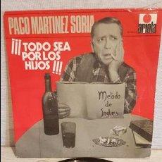 Discos de vinilo: PACO MARTÍNEZ SORIA / TODO SEA POR LOS HIJOS / SG- ARIOLA - 1970 / MBC. ***/***. Lote 133453943