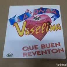 Discos de vinilo: LA ONDA VASELINA (SN) QUE BUEN REVENTON AÑO 1992 - PROMOCIONAL. Lote 129098795