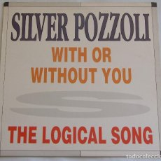 Discos de vinilo: SILVER POZZOLI - WITH OR WITHOUT YOU - MAX MUSIC - NM645MA. Lote 129137859