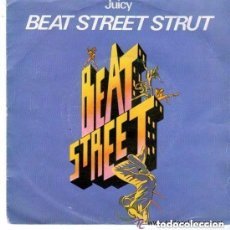 Discos de vinil: JUICY, BEAT STREET STRUT, SINGLE SPAIN 1984 - BSO, HIP HOP. Lote 129139943