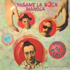 Discos de vinilo: PUTURRU DE FUA PASAME LA BOLA MANOLA ¿DÓNDE ESTÁ MIMOKO MAXI 45 1988. Lote 129148091