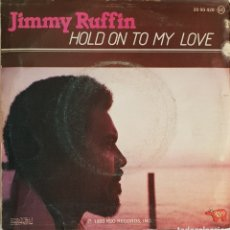 Discos de vinilo: SINGLE JIMMY RUFFIN HOLD ON TO MY LOVE. Lote 129148232