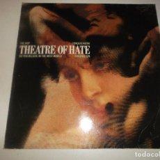 Discos de vinilo: THEATRE OF HATE THE HOP CONQUISTADOR DO YOU BELIEVE IN THE WEST WORLD 1985. Lote 129167667
