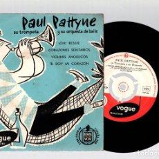 Discos de vinilo: SINGLE PAUL PATTYNE, SU TROMPETA Y SU ORQUESTA. HISPAVOX. VOGUE. Lote 129235004