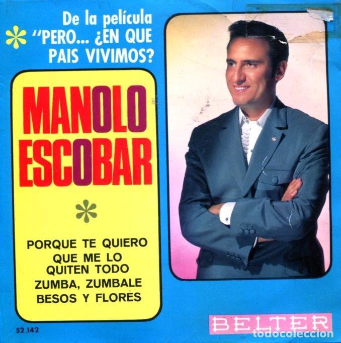 PERO...¿EN QUE PAIS VIVIMOS? BSO (MANOLO ESCOBAR) / PORQUE TE QUIERO + 3 (EP 1967) (Música - Discos de Vinilo - EPs - Flamenco, Canción española y Cuplé)