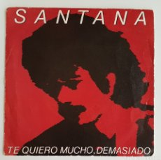 Discos de vinilo: SINGLE SANTANA TE QUIERO MUCHO, DEMASIADO. Lote 129287990
