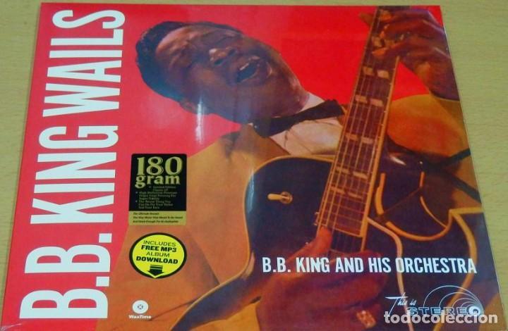 Discos de vinilo: B.B. KING And His Orchestra * LP HQ Virgin Vinyl 180g + descarga * WAILS * Bonus * Precintado - Foto 2 - 129302795