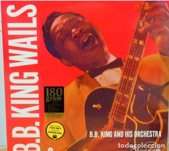 Discos de vinilo: B.B. KING And His Orchestra * LP HQ Virgin Vinyl 180g + descarga * WAILS * Bonus * Precintado - Foto 3 - 129302795