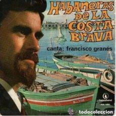 Discos de vinilo: FRANCISCO GRANÉS - HABANERAS DE LA COSTA BRAVA - EP HAPPYBAND 1967. Lote 129344115