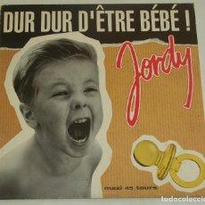 Discos de vinilo: JORDY - DUR DUR D´ÉTRE BEBE - FRANCE. Lote 129344839