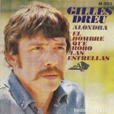 Discos de vinilo: GILLES DREU - ALOUETTE - SINGLE ESPAÑOL DE VINILO. Lote 129346383