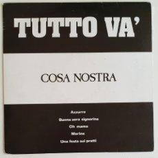 Discos de vinilo: SINGLE TUTO VA COSA NOSTRA. Lote 129431328