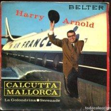 Discos de vinilo: HARRY ARNOLD Y ORQUESTA. CALCUTA. MALLORCA, ETC. BELTER 1961. EP . Lote 129443591