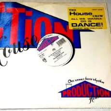 Discos de vinilo: THE HOUSE CREW; ALL WE WANNA DO IS DANCE - PRODUCTION HOUSE RECORDS PNT010 - 1989. Lote 129464071