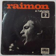 Discos de vinilo: SINGLE - RAIMON Á L'OLYMPIA - CANÇÓ DE LES MANS / LA NIT. Lote 129548207