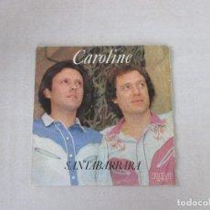 Discos de vinilo: SANTABARBARA CAROLINE/ MIRANDO AL SOL RCA 1980 MUY BUEN ESTADO. Lote 129557967