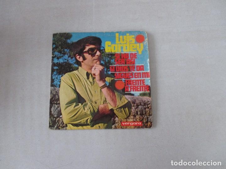 LUIS GARDEY SI HA DE SER ASÍ/ SI DIOS TE DA/ SIGUES EN MÍ/ FRENTE A FRENTE VERGARA 1968 (Música - Discos de Vinilo - EPs - Solistas Españoles de los 50 y 60)