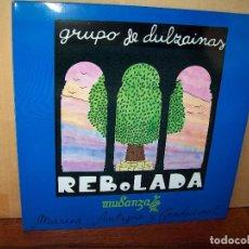 Discos de vinilo: REBOLADA - GRUPO DE DULZAINAS - MUDANZA - MUSICA ANTIGUA Y TRADICIONAL-LP CARPETA ABIERTA . Lote 129735079