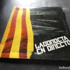 Discos de vinilo: LP LA BORDETA EN DIRECTO 1977 GATEFOLD MINI RASGUÑO EN EL LOMO. Lote 137587958