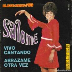 Discos de vinilo: SALOME - VIVO CANTANDO (SINGLE BELTER 1969). Lote 130002071