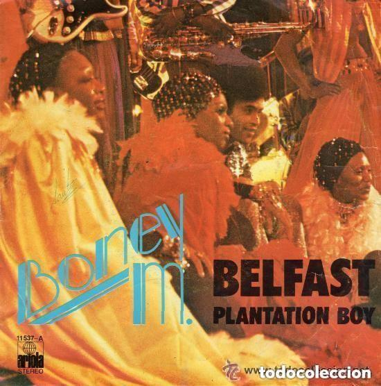 BONEY M - BELFAST / PLANTATION BOY - SINGLE ARIOLA SPAIN 1977 (Música - Discos - Singles Vinilo - Pop - Rock - Extranjero de los 70)