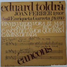 Discos de vinilo: EP - EDUARD TOLDRÀ - CANÇONS - JOAN FERRER(TENOR), ENRIQUETA GARRETA(PIANO). Lote 146213893