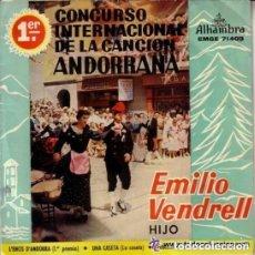 Discos de vinilo: EMILIO VENDRELL (HIJO) - 1ER CONCURSO INTERNACIONAL DE LA CANCION ANDORRANA. Lote 130125135