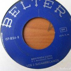 Discos de vinilo: LOS 3 SUDAMERICANOS GRACIAS ESPAÑA/ BIENVENIDA LLUVIA BELTER 1970 . Lote 130132235