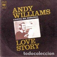 Discos de vinilo: ANDY WILLIAMS - LOVE STORY - 7 SINGLE - AÑO 1971. Lote 130170655