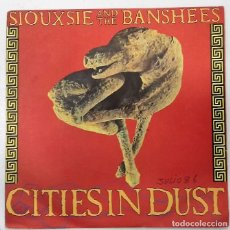 Discos de vinilo: SIOUXSIE AND THE BANSHEES - CITIES IN DUST SG ED. INGLESA 1985. Lote 130172071