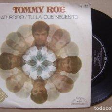 Discos de vinilo: TOMMY ROE - ATURDIDO + TU LA QUE NECESITO - SINGLE 1969 - ABC. Lote 130181307