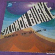 Discos de vinilo: SOLOMON BURKE PROUD MARY WHAT AM I LIVING FOR SERIE ESPECIAL EMI. PROMO . Lote 130199963