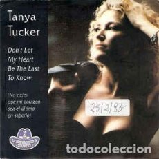 Discos de vinilo: TANYA TUCKER - DON'T LET MY HEART BE THE LAST TO KNOW - 7 SINGLE - AÑO 1992. Lote 130201479