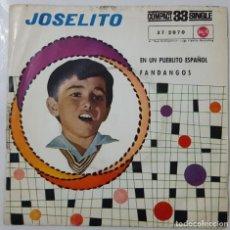Discos de vinilo: SINGLE - JOSELITO - EN UN PUEBLITO ESPAÑOL / FANDANGOS. Lote 130203867