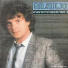 Discos de vinilo: BRAULIO - EN LA CÁRCEL DE TU PIEL. Lote 130214971