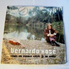 Discos de vinilo: BERNARDO XOSÉ - COMO UN PUEBLO VACIO + MI NIÑEZ -SINGLE- BELTER SPAIN FESTIVAL BENIDORM 1973. Lote 130246834