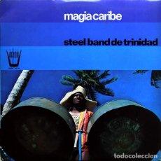 Discos de vinilo: STEEL-BAND DE TRINIDAD ?– MAGIA CARIBE (ED.: ESPAÑA, 1975- 1981). Lote 130263518
