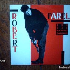 Discos de vinilo: ROBERT FAREL - RUE DES MAUVAIS GARÇONS + UNE SEULE BALLE POUR TOI . Lote 130276042