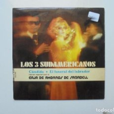 Discos de vinilo: LOS TRES SUDAMERICANOS ''CANDIDA'' Y ROY EZTEL ES UN EPS DE CUATRO CANCIONES DEL AÑO 1972. Lote 130279850