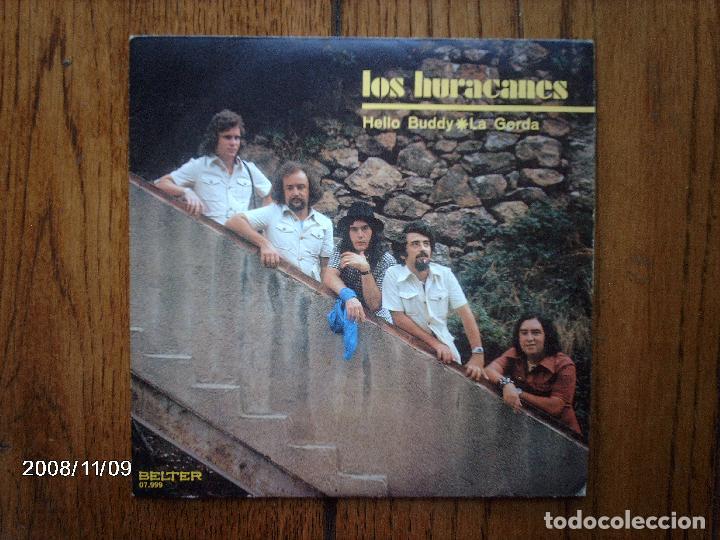 LOS HURACANES - HELLO BUDDY + LA GORDA (Música - Discos - Singles Vinilo - Grupos Españoles de los 70 y 80)