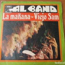 Discos de vinilo: AL BANO LA MAÑANA/ VIEJO SAM LA VOZ DE SU AMO 1969 MUY BUEN ESTADO. Lote 130292618