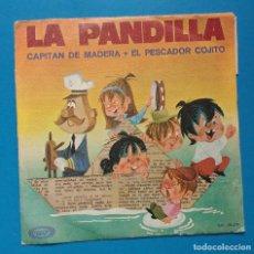 Discos de vinilo: LA PANDILLA - CAPITAN DE MADERA / EL PESCADOR COJITO . Lote 130304758