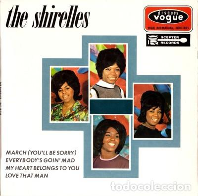 THE SHIRELLES - MARCH (YOU'LL BE SORRY) / EVERYBODY'S GOIN' MAD / MY HEART BELONGS TO YOU + 1 - RARO (Música - Discos de Vinilo - EPs - Funk, Soul y Black Music)