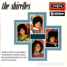 Discos de vinilo: THE SHIRELLES - MARCH (YOU'LL BE SORRY) / EVERYBODY'S GOIN' MAD / MY HEART BELONGS TO YOU + 1 - RARO. Lote 130366578