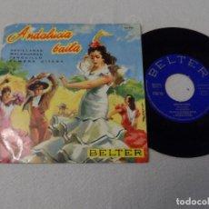 Discos de vinilo: ANDALUCIA BAILA (CONJUNTO DE BAILE) SEVILLANAS / TANGUILLO + 2. Lote 130383142