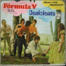 Discos de vinilo: FÓRMULA V: CENICIENTA & AHORA ESTOY ENAMORADO.. Lote 130399454